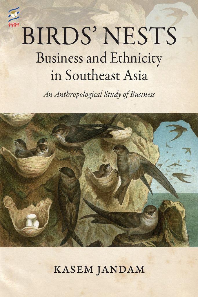 Birds' Nests: Business and Ethnicity in Southeast Asia