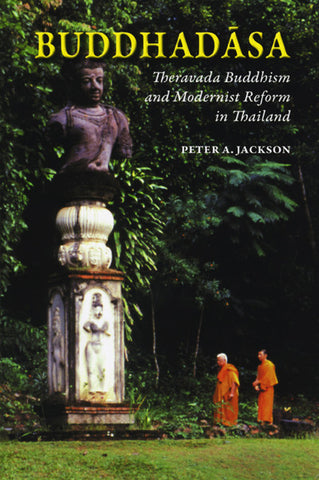 Buddhadasa: Theravada Buddhism and Modernist Reform in Thailand
