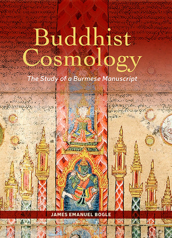 Buddhist Cosmology: The Study of a Burmese Manuscript