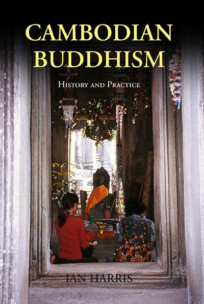 Cambodian Buddhism: History and Practice
