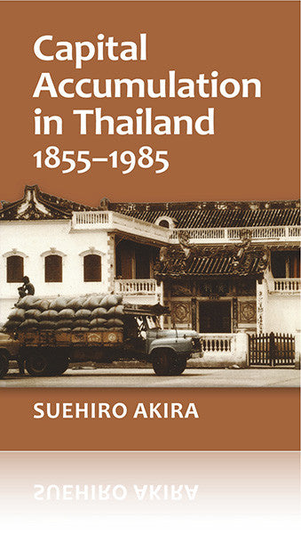 Capital Accumulation in Thailand 1855–1985
