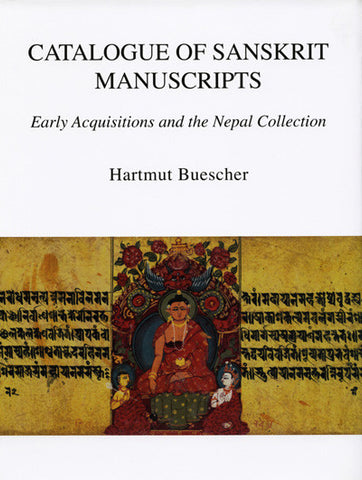 Catalogue of Sanskrit Manuscripts: Early Acquisitions and the Nepal Collection