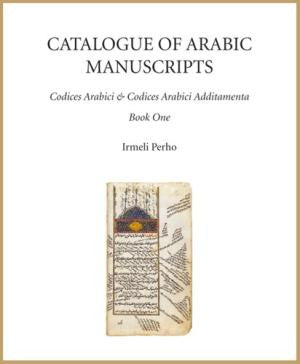 Catalogue of Arabic Manuscripts: Codices Arabici Arthur Christenseniani
