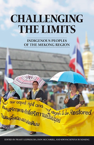 Challenging the Limits: Indigenous Peoples of the Mekong Region