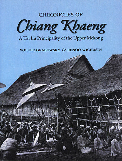Chronicles of Chiang Khaeng: A Tai Lü Principality of the Upper Mekong