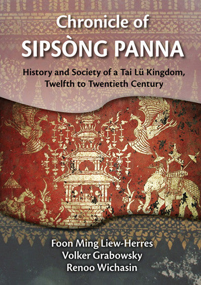 Chronicles of Sipsòng Panna: History and Society of a Tai Lü Kingdom Twelfth to Mid‐twentieth Century
