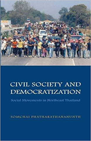 Civil Society and Democratization: Social Movements in Northeast Thai