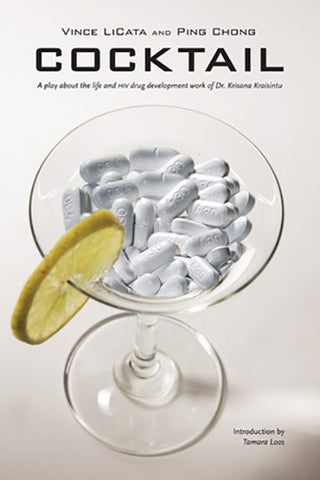 Cocktail: A Play about the Life and HIV Drug Development Work of Dr. Krisana Kraisintu
