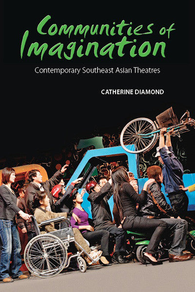 Communities of Imagination: Contemporary Southeast Asian Theatres