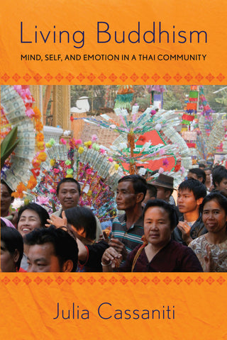 Living Buddhism: Mind, Self, and Emotion in a Thai Community