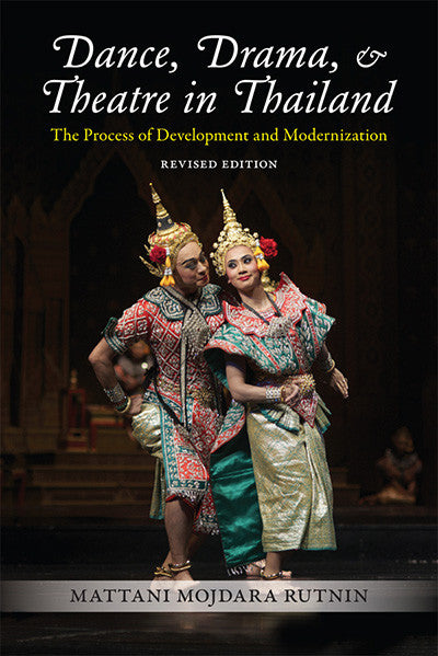 Dance, Drama, and Theater in Thailand: The Process of Development and Modernization