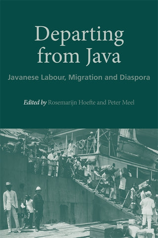 Departing from Java: Javanese Labour, Migration and Diaspora