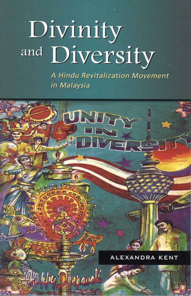 Divinity and Diversity: A Hindu Revitalization Movement in Malaysia