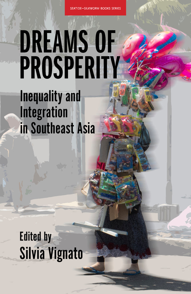 Dreams of Prosperity: Inequality and Integration in Southeast Asia