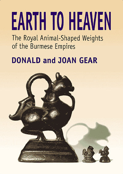 Earth to Heaven: The Royal Animal-Shaped Weights of the Burmese Empires