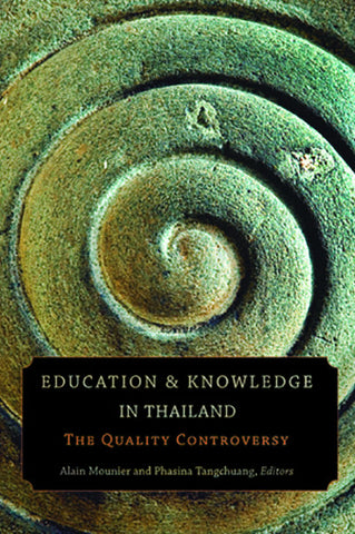 Education and Knowledge in Thailand: The Quality Controversy