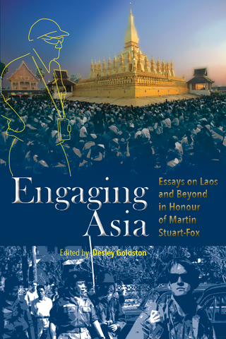 Engaging Asia: Essays on Laos and Beyond in Honour of Martin Stuart-Fox