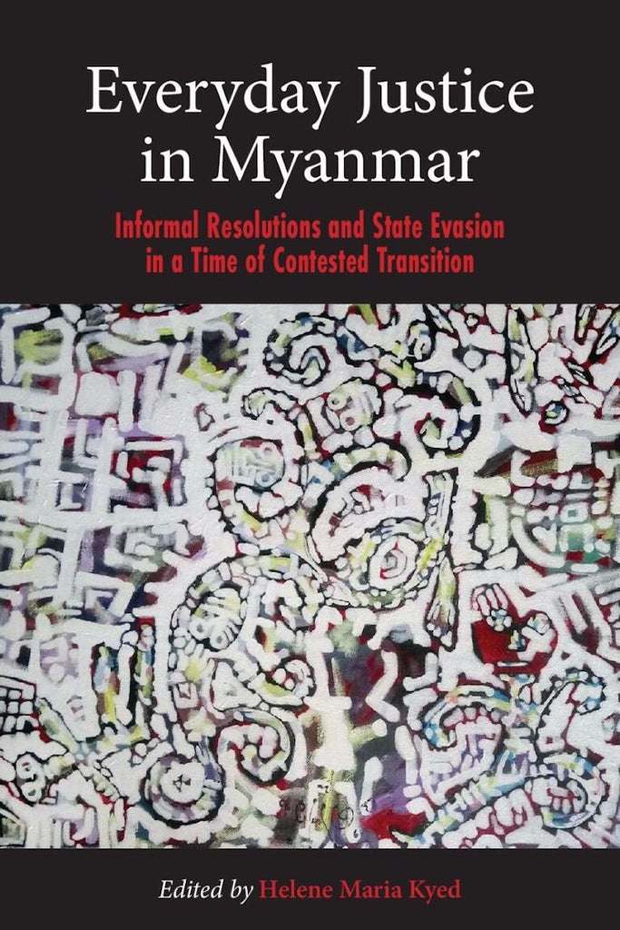 Everyday Justice in Myanmar: Informal Resolutions and State Evasion in a Time of Contested Transition