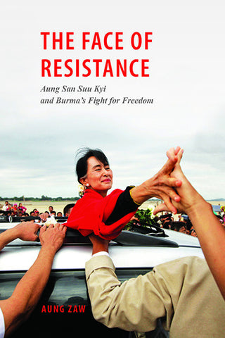 Face of Resistance, The: Aung San Suu Kyi and Burma's Fight for Freedom
