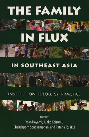 Family in Flux in Southeast Asia, The: Institution, Ideology, Practice