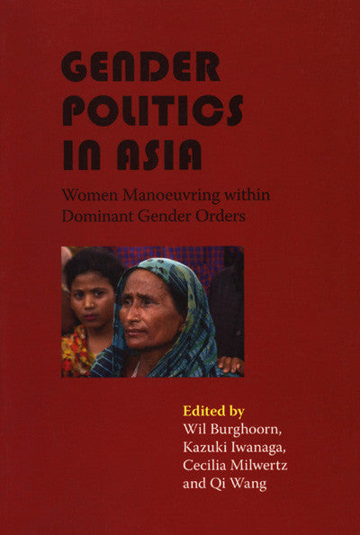 Gender Politics in Asia: Women Manoeuvring with Dominant Gender Orders