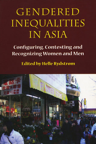 Gendered Inequalities in Asia: Configuring, Contesting and Recognizing Women and Men