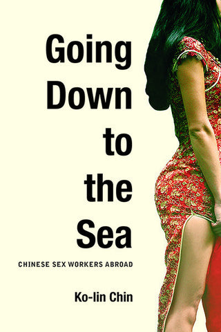 Going Down to the Sea: Chinese Sex Workers Abroad