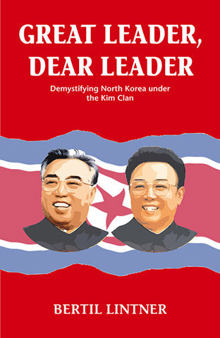 Great Leader, Dear Leader: Demystifying North Korea Under the Kim Clan