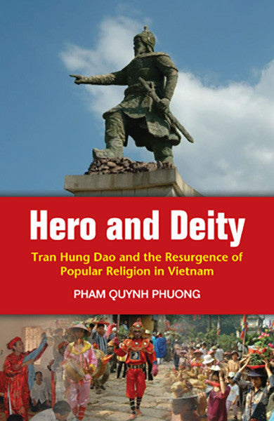 Hero and Deity: Tran Hung Dao and the Resurgence of Popular Religion in Vietnam