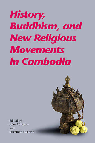 History, Buddhism and New Religious Movements in Cambodia