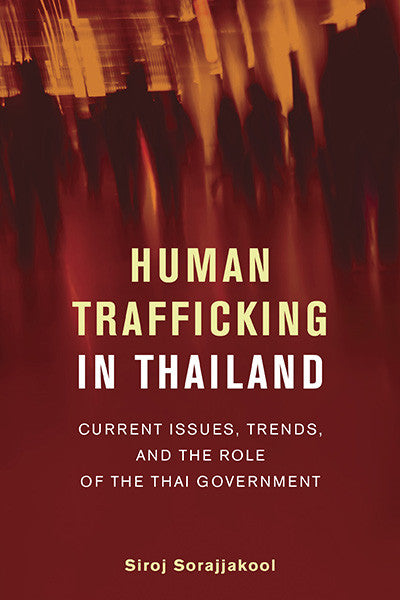 Human Trafficking in Thailand: Current Issues, Trends, and the Role of the Thai Government