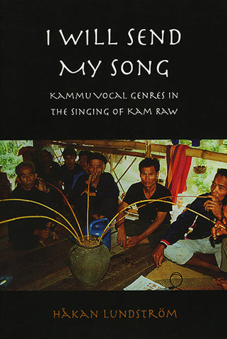 I Will Send My Song: Kammu Vocal Genres in the Singing of Kam Raw