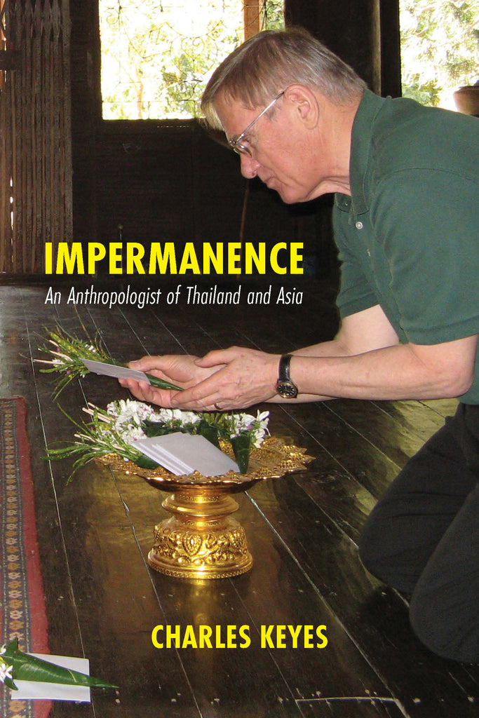Impermanence: An Anthropologist of Thailand and Asia