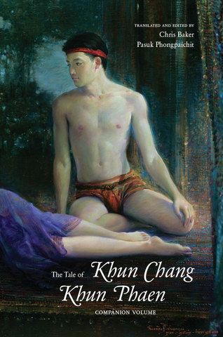 Tale of Khun Chang Khun Phaen, The: Siam's Great Folk Epic of Love and War— companion volume (hardcover)