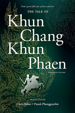 Tale of Khun Chang Khun Phaen, The: Siam's Great Folk Epic of Love and War— companion volume (paperback)