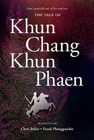 Tale of Khun Chang Khun Phaen, The: Siam's Great Folk Epic of Love and War—main volume (paperback)