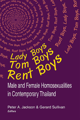 Lady Boy, Tom Boys, Rent Boys: Male and Female Homosexualities in Contemporary Thailand