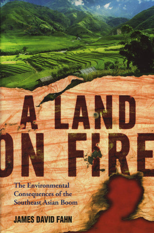 Land on Fire, A: The Environmental Consequences of the Southeast Asian Boom