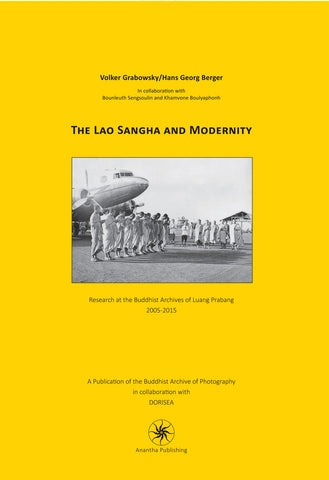 Lao Sangha and Modernity, The: Research at the Buddhist Archives of Luang Prabang, 2005 to 2015