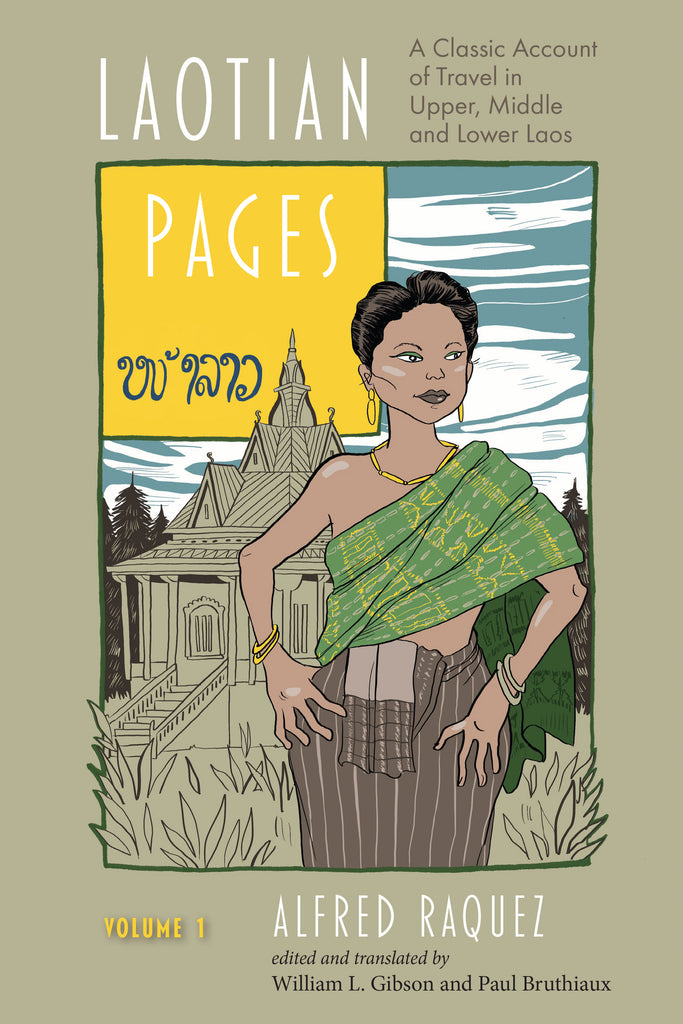Laotian Pages: A Classic Account of Travel in Upper, Middle and Lower Laos