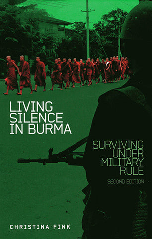 Living Silence in Burma: Surviving under Military Rule