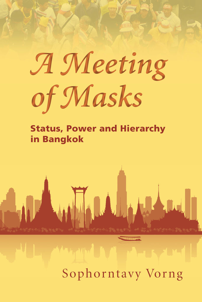 Meeting of Masks, A: Status, Power and Hierarchy in Bangkok