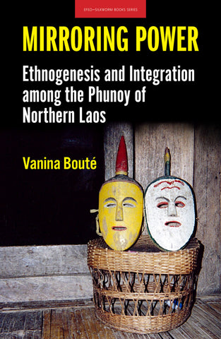 Mirroring Power: Ethnogenesis and Integration among the Phunoy of Northern Laos