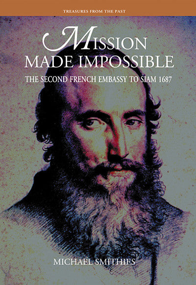 Mission Made Impossible: The Second French Embassy to Saim 1687