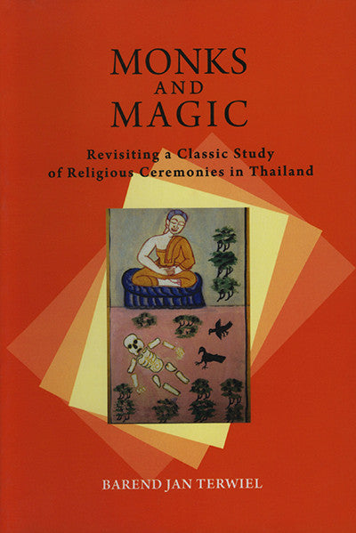 Monks and Magic: Revisiting a Classic Study of Religious Ceremonies in Thailand