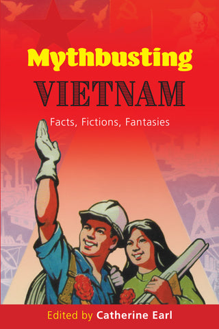 Mythbusting Vietnam: Facts, Fictions, Fantasies