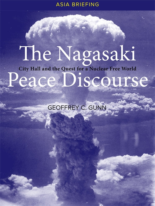 Nagasaki Peace Discourse, The: City Hall and the Quest for a Nuclear Free World