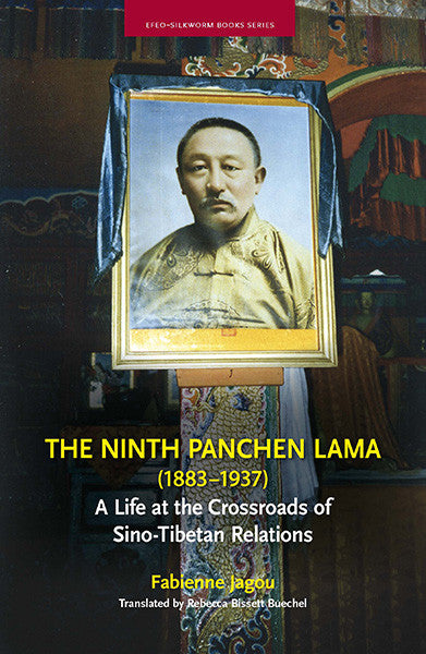 Ninth Panchen Lama (1883–1937), The: A Life at the Crossroads of Sino-Tibetan Relations