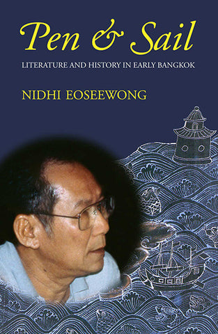 Pen and Sail: Literature and History in Early Bangkok
