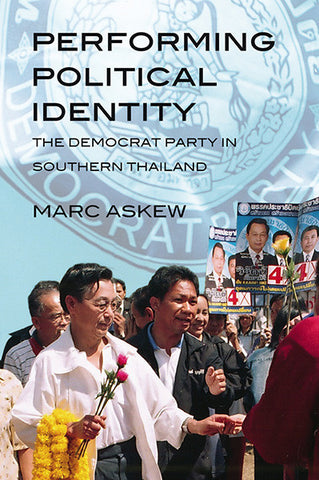 Performing Political Identity: The Democrat Party in Southern Thailand